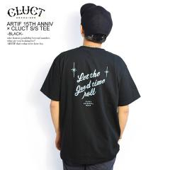 CLUCT クラクト ARTIF 15TH ANNIV × CLUCT S/S TEE -BLACK- ARTIF別注 当店限定 メンズ Tシャツ 半袖 コラボ ストリート cluct