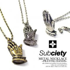 SUBCIETY サブサエティ METAL NECKLACE -PRAYING HANDS- 103-94068 subciety メンズ ネックレス アクセサリー ストリート