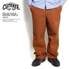 CUTRATE カットレイト RELAX PIQUE WORK PANTS -BRICK- cutrate メンズ パンツ ロングパンツ 送料無料 ストリート