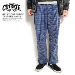 CUTRATE カットレイト RELAX CORDUROY TRUSERS PANTS cutrate メンズ パンツ コーデュロイパンツ 送料無料 ストリート
