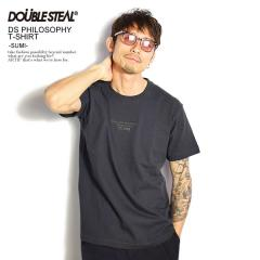 DOUBLE STEAL ダブルスティール DS PHILOSOPHY T-SHIRT -SUMI- メンズ Tシャツ 半袖 ストリート doublesteal  ネコポス配送250円